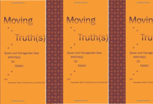 Moving Truth(s): Queer and Transgender Desi Writings on Family